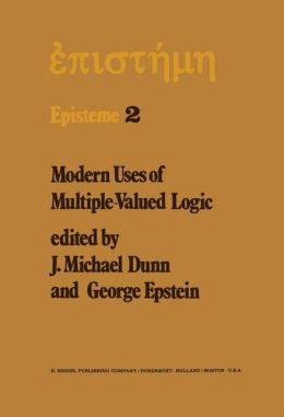 Modern Uses of Multiple-Valued Logic: Invited Papers from the Fifth International Symposium on Multiple-Valued Logic held at Indiana University, Bloomington, Indiana, May 13-16, 1975