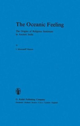 The Oceanic Feeling: The Origins of Religious Sentiment in Ancient India