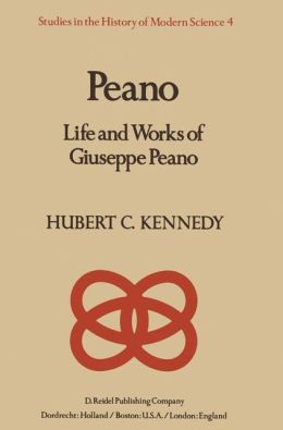 Peano: Life and Works of Giuseppe Peano