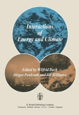 Interactions of Energy and Climate: Proceedings of an International Workshop held in Münster, Germany, March 3-6, 1980