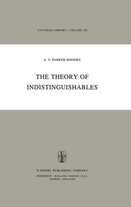 The Theory of Indistinguishables: A Search for Explanatory Principles Below the Level of Physics