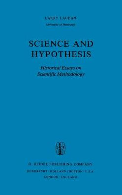 Science and Hypothesis: Historical Essays on Scientific Methodology