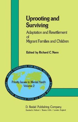 Uprooting and Surviving: Adaptation and Resettlement of Migrant Families and Children