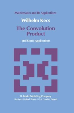 The Convolution Product: and Some Applications