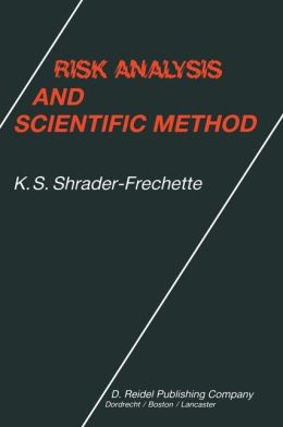 Risk Analysis and Scientific Method: Methodological and Ethical Problems with Evaluating Societal Hazards