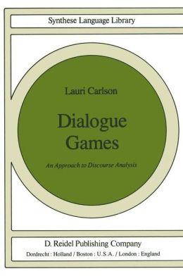 Dialogue Games: An Approach to Discourse Analysis