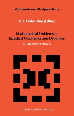 Mathematical Problems of Statistical Mechanics and Dynamics: A Collection of Surveys