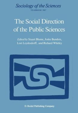 The Social Direction of the Public Sciences: Causes and Consequences of Co-operation between Scientists and Non-scientific Groups