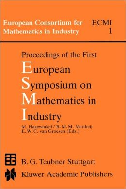 Proceedings of the First European Symposium on Mathematics in Industry