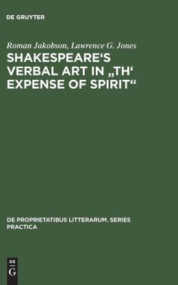 Shakespeare's Verbal Art in Th'Expence of Spirit
