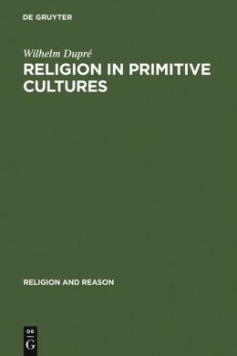 Religion in Primitive Cultures: A Study in Ethnophilosophy