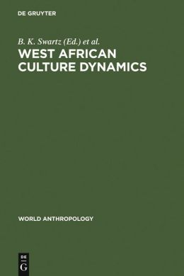 West African Culture Dynamics: Archaeological and Historical Perspectives