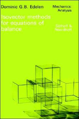Isovector Methods for Equations of Balance: With Programs for Computer Assistance in Operator Calculations and an Exposition of Practical Topics of the Exterior Calculus