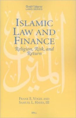 Islamic Law and Finance: Religion, Risk, and Return