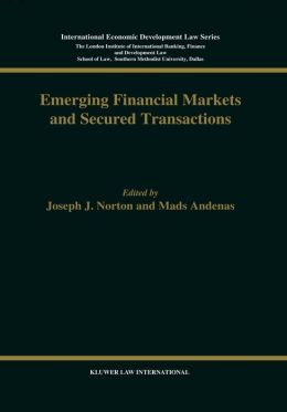 Emerging Financial Markets And Secured Transactions