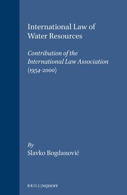 International Law of Water Resources: Contribution of the International Law Association (1954-2000)