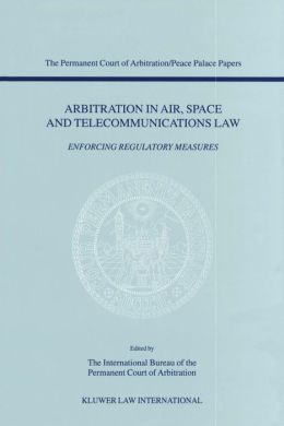Arbitration In Air, Space And Telecommunications Law