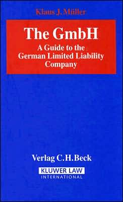 The GmbH: A Guide to the German Limited Liability Company 3rd edition