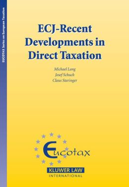 ECJ-Recent Developments in Direct Taxation