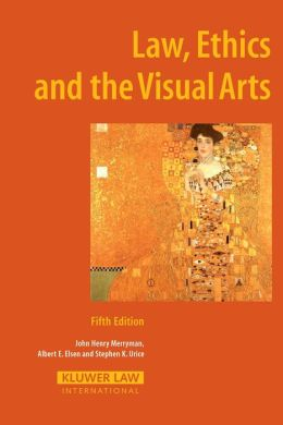 Law, Ethics and the Visual Arts, 5th Edition