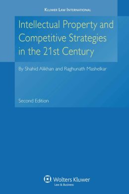 Ip And Competitive Strategies In The 21st Century 2nd Edition Revised