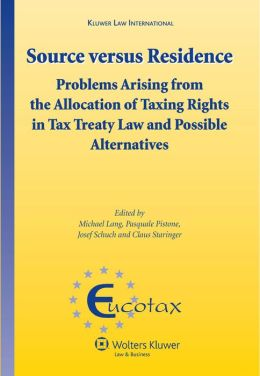 Source Versus Residence: Problems Arising from the Allocation of Taxing Rights in Tax Treaty Law and Possible Alternatives