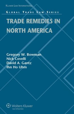 Trade Remedies in North America: Laws, Economic Analyses and Practice