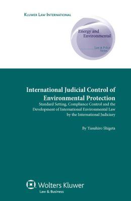 International Judicial Control Environmental Protection (Law & Policy Series)