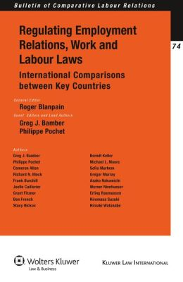 Regulating Employment, Relations, Work and Labour Laws (Bulletin of Comparative Labour Relations Series)