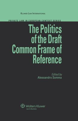 The Politics of the Draft Common Frame of Reference