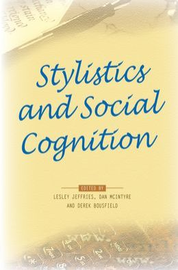 Stylistics And Social Cognition.
