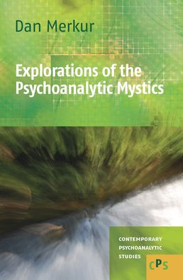 Explorations Of The Psychoanalytic Mystics