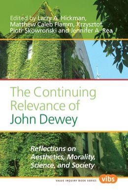 The Continuing Relevance Of John Dewey