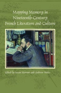Mapping Memory in Nineteenth-Century French Literature and Culture