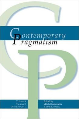 Contemporary Pragmatism. Volume 8, Number 2, December 2011