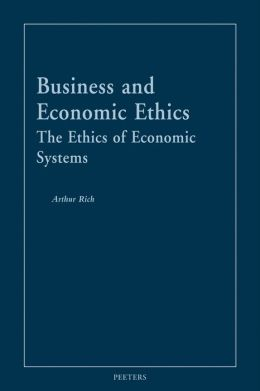 Business and Economic Ethics: The Ethics of Economic Systems