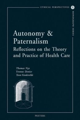 Autonomy and Paternalism: Reflections on the Theory and Practice of Health Care