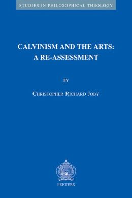 Calvinism in the Arts: A Re-Assessment