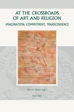 At the Crossroads of Art and Religion: Imagination, Commitment, Transcendence