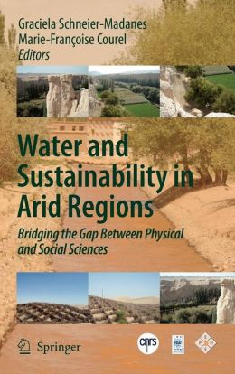 Water and Sustainability in Arid Regions: Bridging the Gap Between Physical and Social Sciences