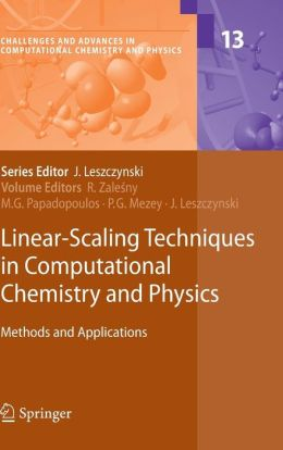 Linear-Scaling Techniques in Computational Chemistry and Physics: Methods and Applications