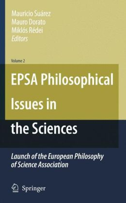 EPSA Philosophical Issues in the Sciences: Launch of the European Philosophy of Science Association