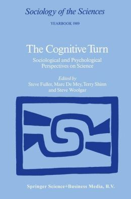 The Cognitive Turn: Sociological and Psychological Perspectives on Science