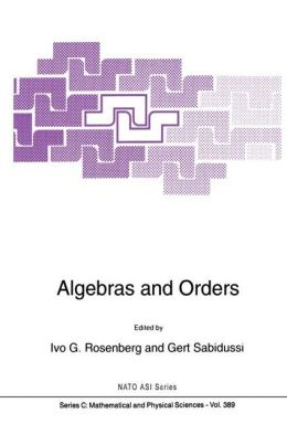 Algebras and Orders