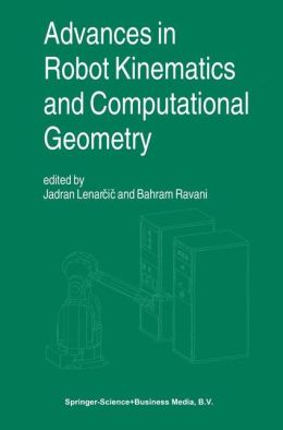 Advances in Robot Kinematics and Computational Geometry