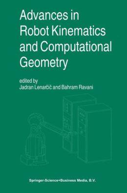 Advances in Robot Kinematics and Computational Geometry