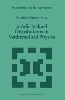 p-Adic Valued Distributions in Mathematical Physics