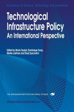 Technological Infrastructure Policy: An International Perspective