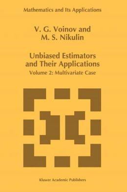 Unbiased Estimators and their Applications: Volume 2: Multivariate Case