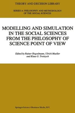 Modelling and Simulation in the Social Sciences from the Philosophy of Science Point of View